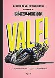 Il mito di Valentino Rossi nelle pagine de «La Gazzetta dello Sport»