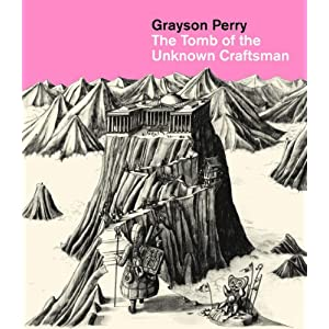 The Tomb of the Unknown Craftsman. Grayson Perry (French Edition)