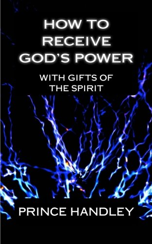 How to Receive God's Power with Gifts of the Spirit: How to Operate in the Gifts: Volume 1 (Holy Spirit)