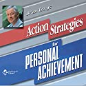 Action Strategies for Personal Achievement  by Brian Tracy Narrated by Brian Tracy