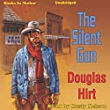 The Silent Gun Audiobook by Douglas Hirt Narrated by Rusty Nelson