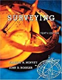 Surveying (10th Edition) 10th (tenth) Edition by Moffitt, Francis H., Bossler, John D. published by Prentice Hall (1997)