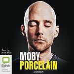 Porcelain: A Memoir |  Moby
