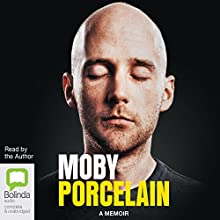 Porcelain: A Memoir Audiobook by  Moby Narrated by  Moby