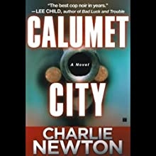 Calumet City (       UNABRIDGED) by Charlie Newton Narrated by Eliza Foss