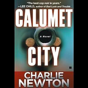 Calumet City | [Charlie Newton]
