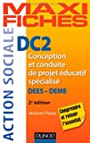 echange, troc Jacques Papay - Maxi Fiches. DC2 Conception et conduite de projet éducatif spécialisé, DEES-DEME - 2e ed