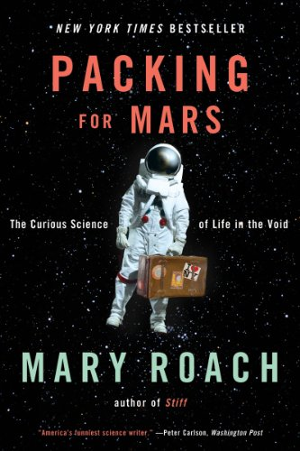 Packing for Mars: The Curious Science of Life