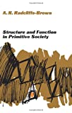 Structure and Function in Primitive Society: Essays and Addresses (0029256208) by A. R. Radcliffe-Brown
