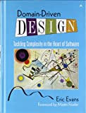 Domain-Driven Design: Tackling Complexity in the Heart of Software (0321125215) by Evans, Eric