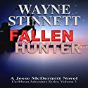 Fallen Hunter: A Jesse McDermitt Novel: Caribbean Adventure Series Volume 3 (       UNABRIDGED) by Wayne Stinnett Narrated by Nick Sullivan