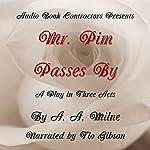 Mr. Pim Passes By   A. A. Milne