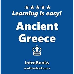 Ancient Greece Hörbuch von  IntroBooks Gesprochen von: Andrea Giordani