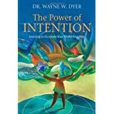 The Power of Intention: Learning to Co-create Your World Your Wayby Dr. Wayne Dyer