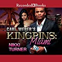 Carl Weber's Kingpins: Miami Audiobook by Nikki Turner Narrated by Soozi Cheyenne