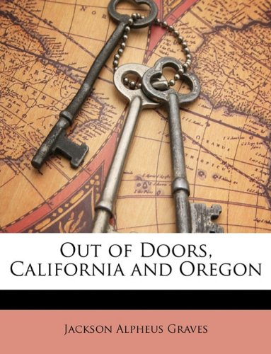 Out of Doors, California and Oregon