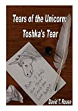 img - for Tears of the Unicorn: Toshka's Tear book / textbook / text book