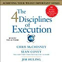 The 4 Disciplines of Execution: Achieving Your Wildly Important Goals Hörbuch von Sean Covey, Chris McChesney, Jim Huling Gesprochen von: Sean Covey, Chris McChesney, Jim Huling
