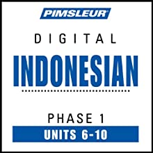 Indonesian Phase 1, Unit 06-10: Learn to Speak and Understand Indonesian with Pimsleur Language Programs  by Pimsleur Narrated by uncredited