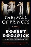 The Fall of Princes: A Novel