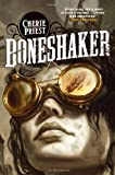 Boneshaker: 1 (Clockwork Century 1)