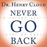 img - for Never Go Back: 10 Things You'll Never Do Again book / textbook / text book
