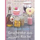 """Geschenke aus meiner K�che.von """"Annik Wecker"""""""