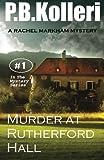 Murder at Rutherford Hall: Rachel Markham Mystery Series (Volume 1)