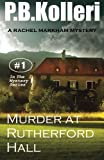 Murder at Rutherford Hall: Rachel Markham Mystery Series (Volume 1) by  P B Kolleri in stock, buy online here