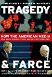 img - for Tragedy and Farce: How the American Media Sell Wars, Spin Elections, and Destroy Democracy book / textbook / text book