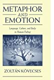 img - for Metaphor and Emotion: Language, Culture, and Body in Human Feeling (Studies in Emotion and Social Interaction) by K vecses, Zolt n (2003) Paperback book / textbook / text book