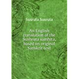 An English translation of the Sushruta samhita, based on original Sanskrit text. Edited and published by Kaviraj...