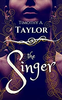 The Singer by Timothy A. Taylor ebook deal