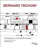 Bernard Tschumi: Architecture: Concept & Notation