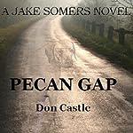 Pecan Gap: A Jake Somers Novel | Don Castle