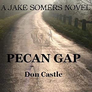 Pecan Gap: A Jake Somers Novel | [Don Castle]
