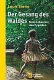 Der Gesang des Waldes: Mein Leben bei den Pygmäen