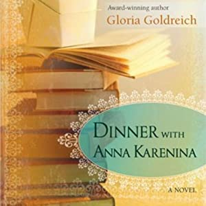 Dinner with Anna Karenina | [Gloria Goldreich]