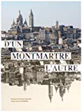 echange, troc Dominique Chauvat, François Pédron - D'un Montmartre l'autre : Edition bilingue français-anglais