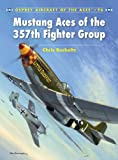 Image of Mustang Aces of the 357th Fighter Group (Aircraft of the Aces)