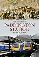 Paddington Station Through Time