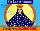 Our Lady of Pontmain Coloring Book (0895553651) by Mary Fabyan Windeatt
