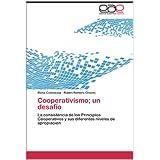 Cooperativismo; Un Desaf O: La consistencia de los Principios Cooperativos y sus diferentes niveles de apropiación...