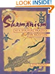 Shamanism As a Spiritual Practice for...