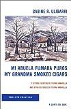 img - for Mi Abuela Fumaba Puros/My Grandma Smoked Cigars by Sabine R. Ulibarri (1977-12-01) book / textbook / text book