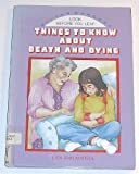 Things to Know About Death and Dying (Look Before You Leap) (0382067800) by Marsoli, Lisa Ann