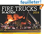 Fire Trucks in Action 2014 Calendar