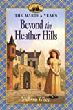 Beyond the Heather Hills (Little House) (0064407152) by Wiley, Melissa