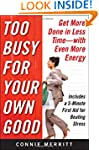 Too Busy for Your Own Good: Get More...