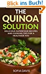 The Quinoa Solution: 30 Delicious Sup...